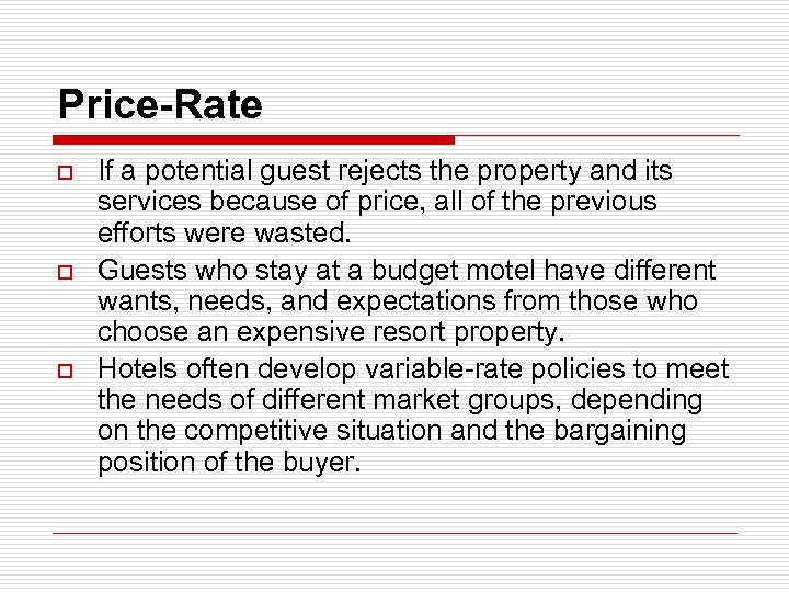 Price-Rate o o o If a potential guest rejects the property and its services