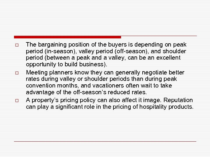 o o o The bargaining position of the buyers is depending on peak period