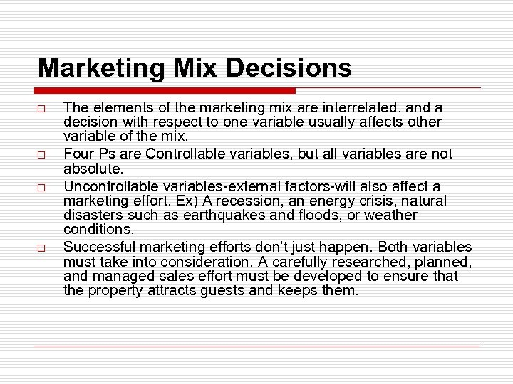 Marketing Mix Decisions o o The elements of the marketing mix are interrelated, and