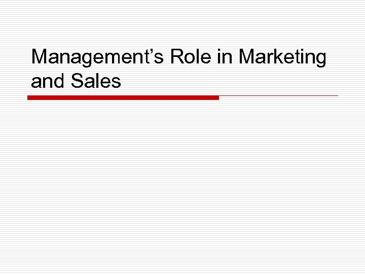 Management's Role in Marketing and Sales