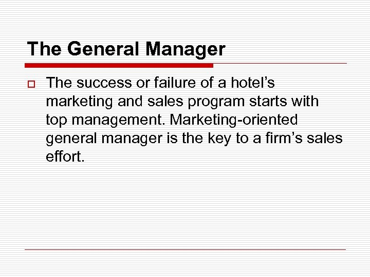 The General Manager o The success or failure of a hotel's marketing and sales