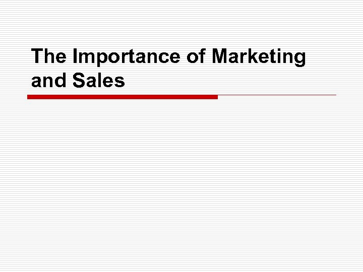 The Importance of Marketing and Sales