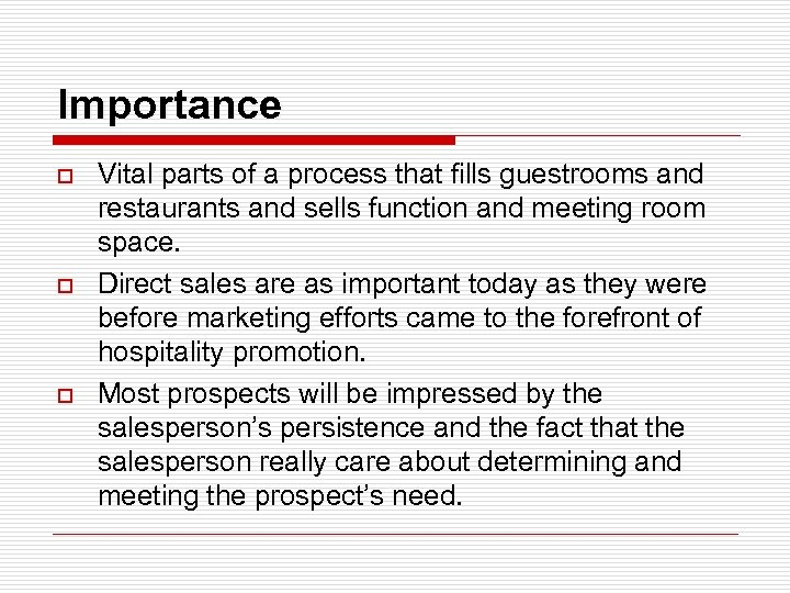 Importance o o o Vital parts of a process that fills guestrooms and restaurants