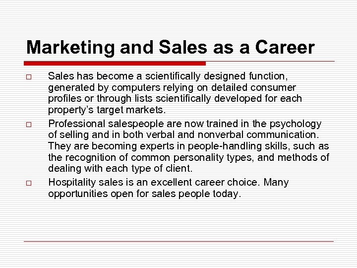Marketing and Sales as a Career o o o Sales has become a scientifically