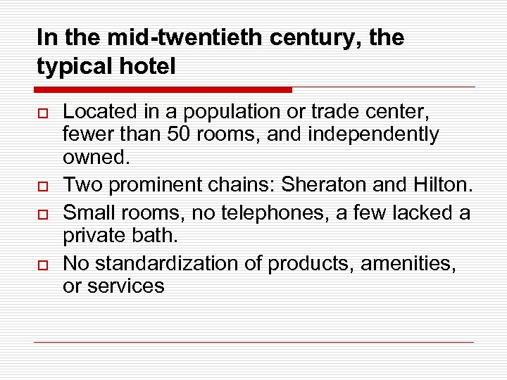 In the mid-twentieth century, the typical hotel o o Located in a population or