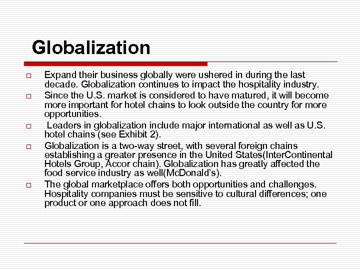 Globalization o o o Expand their business globally were ushered in during the last