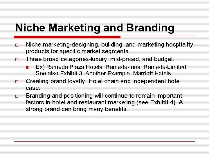 Niche Marketing and Branding o o Niche marketing-designing, building, and marketing hospitality products for