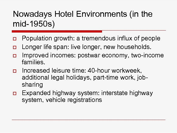 Nowadays Hotel Environments (in the mid-1950 s) o o o Population growth: a tremendous