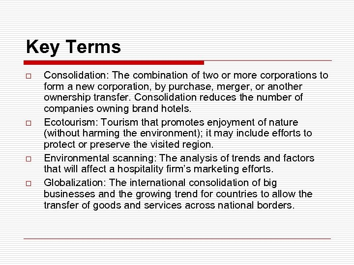 Key Terms o o Consolidation: The combination of two or more corporations to form