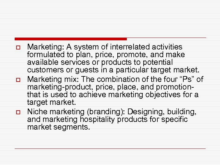 o o o Marketing: A system of interrelated activities formulated to plan, price, promote,