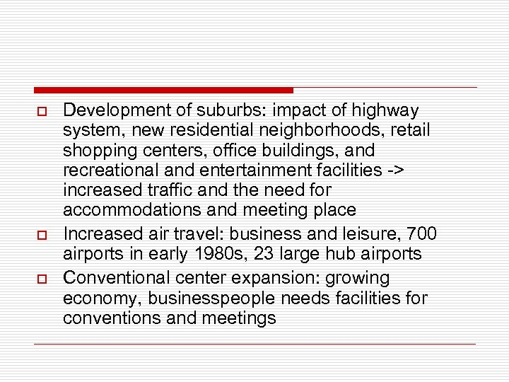 o o o Development of suburbs: impact of highway system, new residential neighborhoods, retail