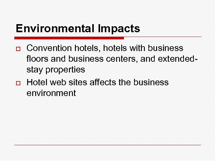 Environmental Impacts o o Convention hotels, hotels with business floors and business centers, and
