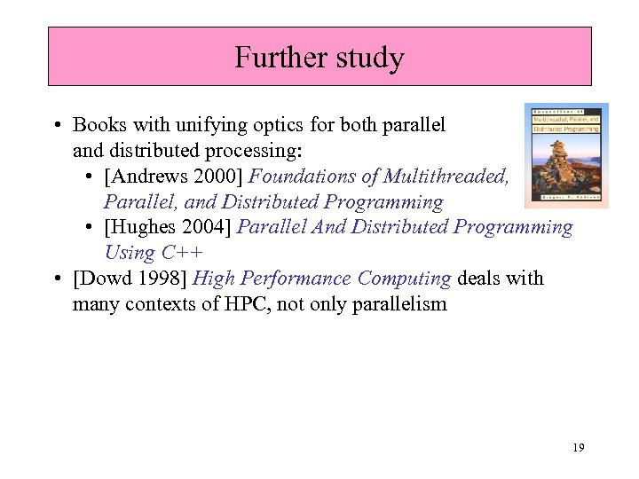 Further study • Books with unifying optics for both parallel and distributed processing: •