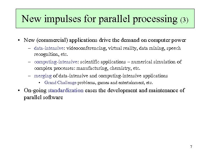 New impulses for parallel processing (3) • New (commercial) applications drive the demand on