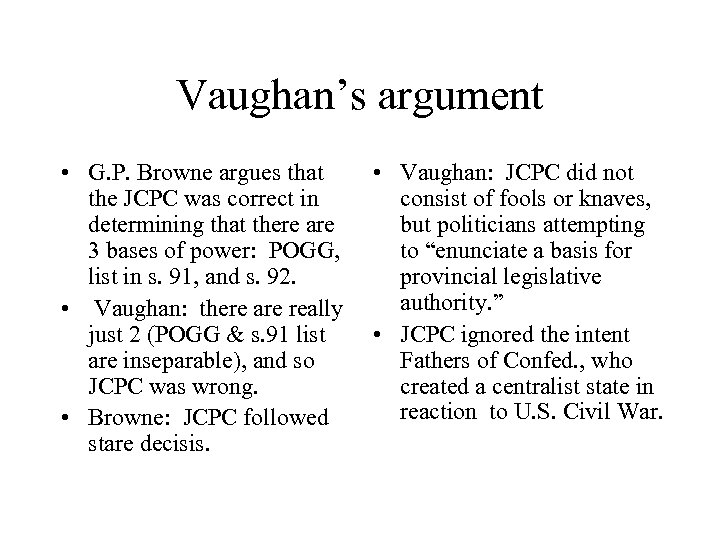 Vaughan's argument • G. P. Browne argues that the JCPC was correct in determining