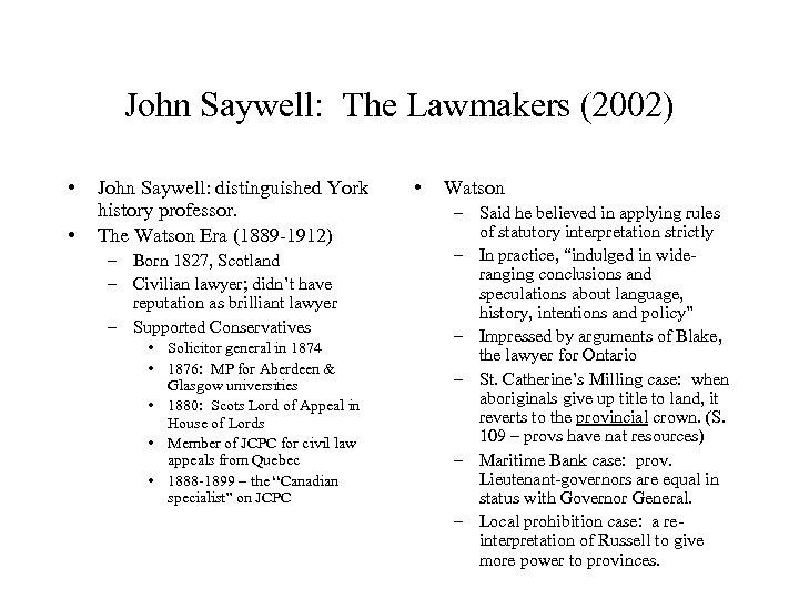John Saywell: The Lawmakers (2002) • • John Saywell: distinguished York history professor. The
