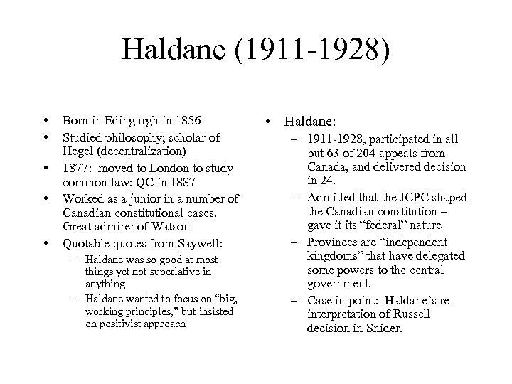 Haldane (1911 -1928) • • • Born in Edingurgh in 1856 Studied philosophy; scholar