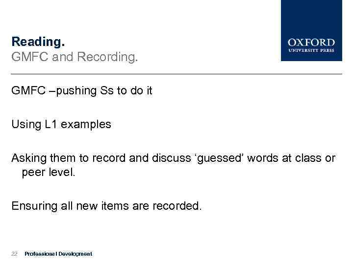 Reading. GMFC and Recording. GMFC –pushing Ss to do it Using L 1 examples