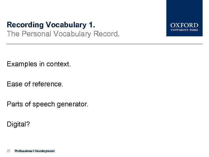 Recording Vocabulary 1. The Personal Vocabulary Record. Examples in context. Ease of reference. Parts