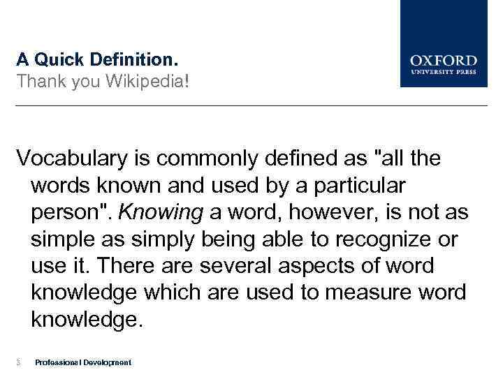 A Quick Definition. Thank you Wikipedia! Vocabulary is commonly defined as