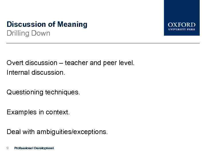Discussion of Meaning Drilling Down Overt discussion – teacher and peer level. Internal discussion.