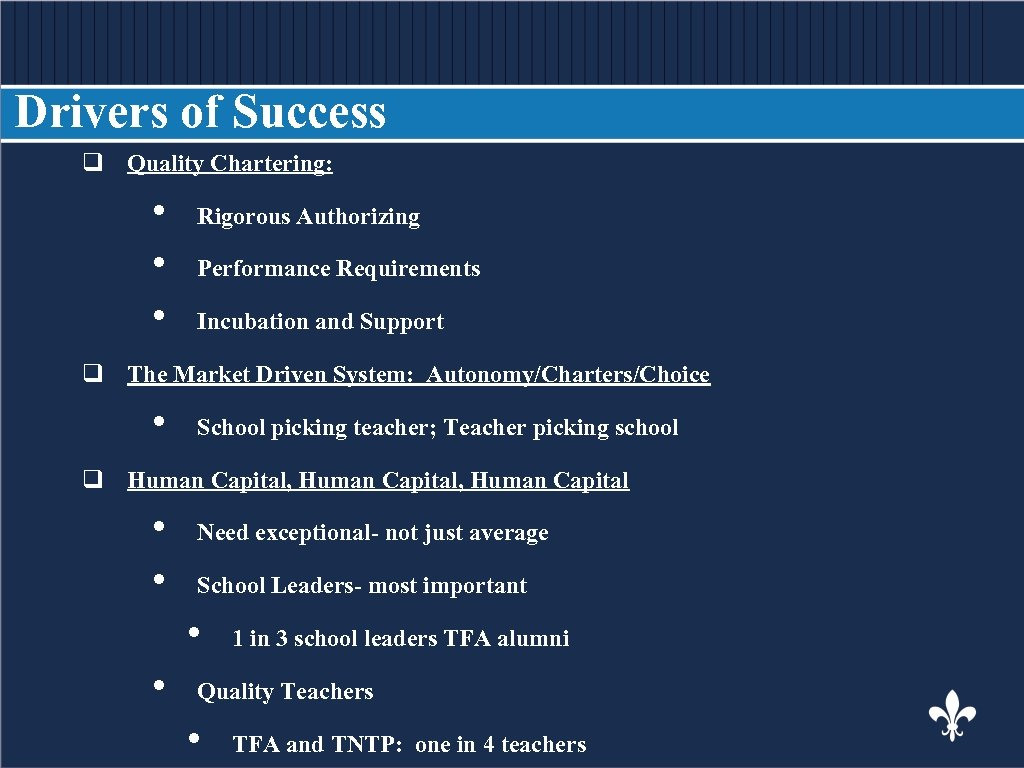 Drivers of Success q Quality Chartering: • • • BODY COPY Rigorous Authorizing Performance