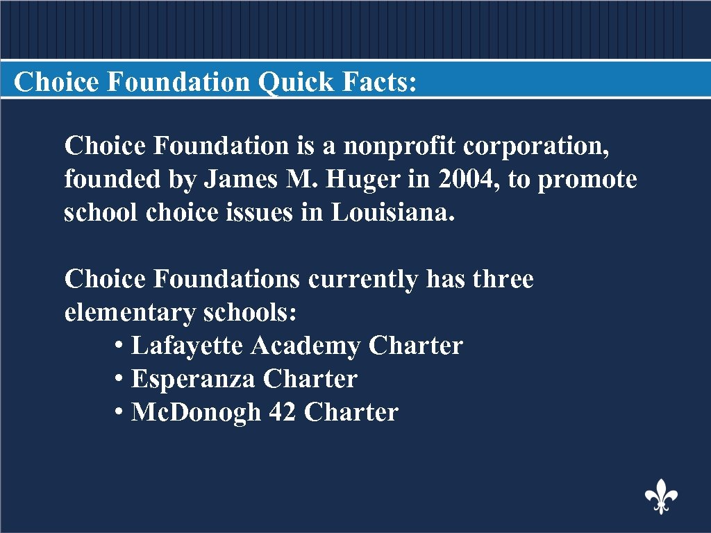 Choice Foundation Quick Facts: Choice Foundation is a nonprofit corporation, founded by James M.