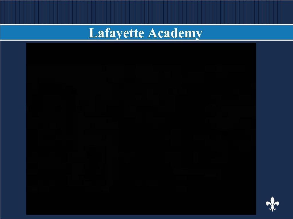 Lafayette Academy BODY COPY
