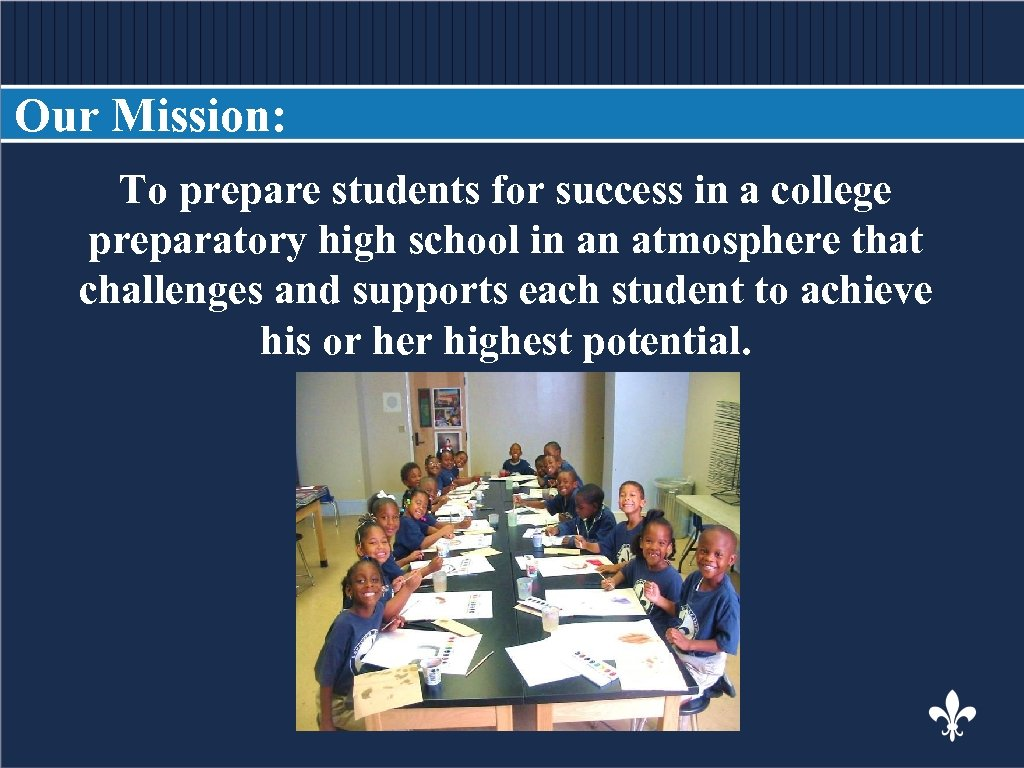 Our Mission: To prepare students for success in a college BODY COPY preparatory high