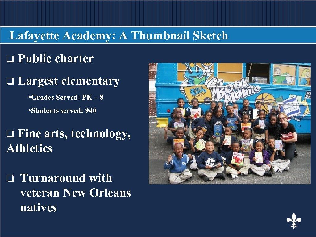 Lafayette Academy: A Thumbnail Sketch q q Public charter BODY COPY Largest elementary •