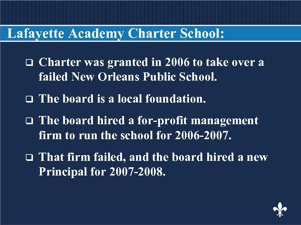 Lafayette Academy Charter School: Charter was granted in 2006 to take over a failed
