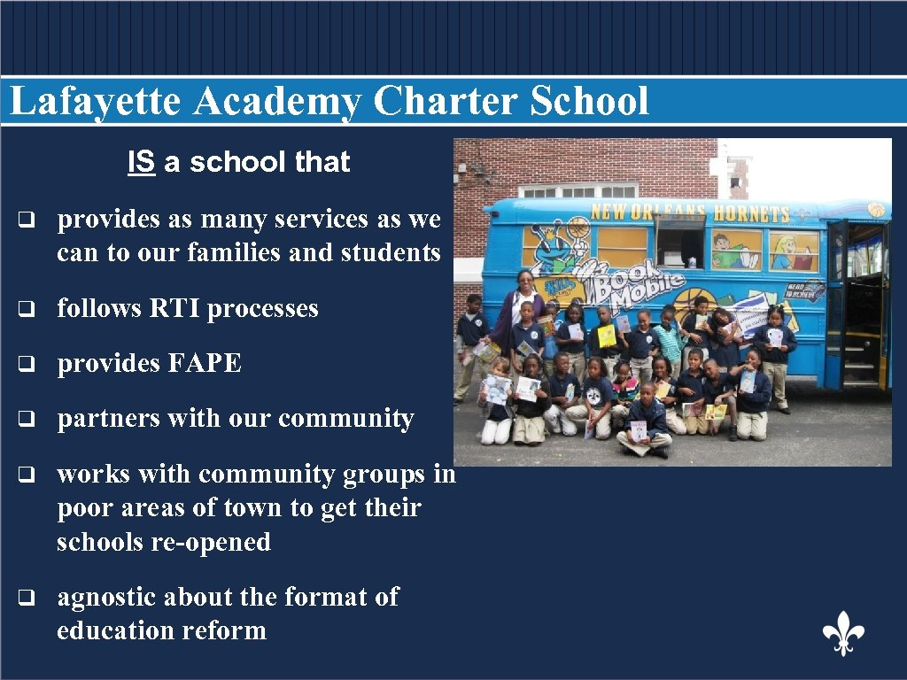 Lafayette Academy Charter School IS a school that BODY COPY q provides as many