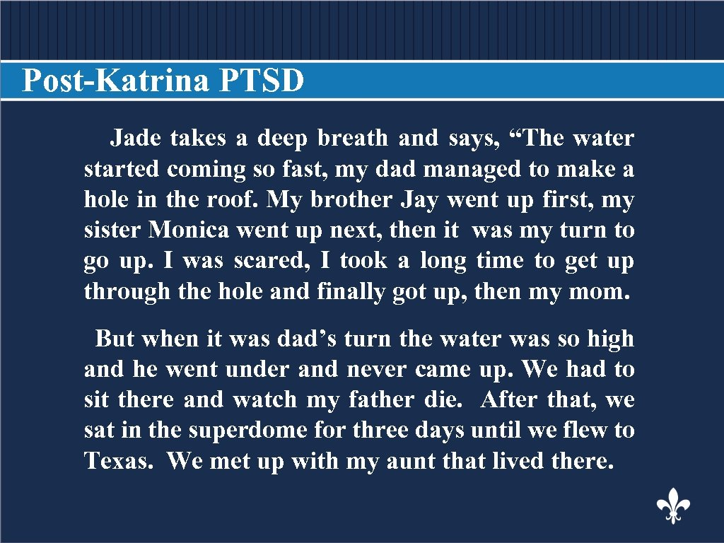 """Post-Katrina PTSD Jade takes a deep breath and says, """"The water BODY COPY started"""