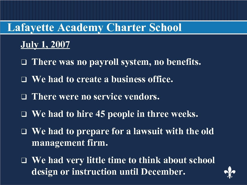 Lafayette Academy Charter School July 1, 2007 BODY COPY q There was no payroll