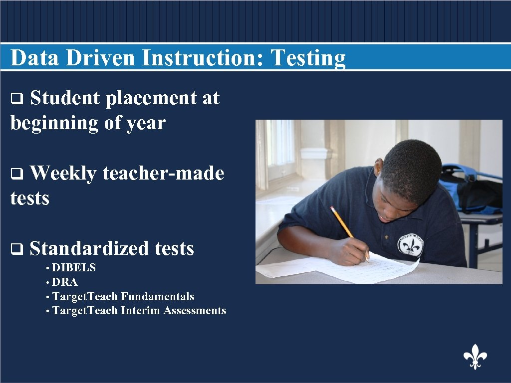 Data Driven Instruction: Testing Student placement at BODY COPY beginning of year q Weekly