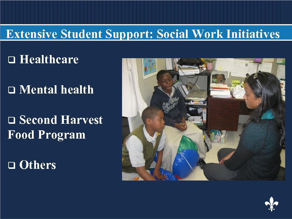 Extensive Student Support: Social Work Initiatives q. BODY COPY Healthcare q Mental health Second