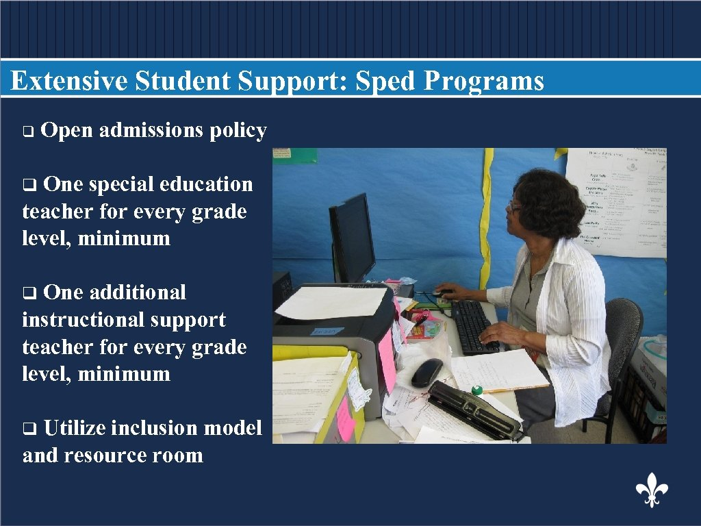 Extensive Student Support: Sped Programs q Open admissions policy BODY COPY One special education