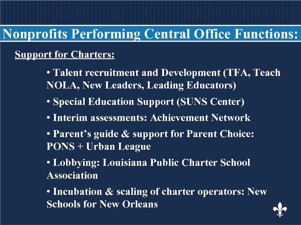 Nonprofits Performing Central Office Functions: Support for Charters: BODY COPY • Talent recruitment and