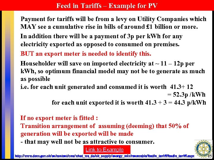 Feed in Tariffs – Example for PV Payment for tariffs will be from a