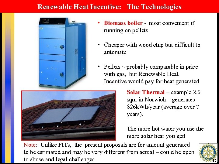Renewable Heat Incentive: The Technologies • Biomass boiler - most convenient if running on