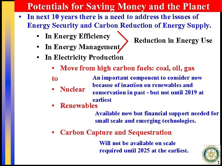 Potentials for Saving Money and the Planet • In next 10 years there is