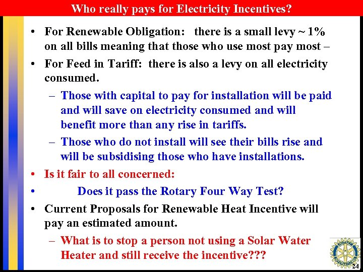 Who really pays for Electricity Incentives? • For Renewable Obligation: there is a small