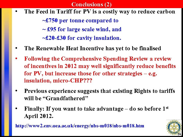 • Conclusions (2) The Feed in Tariff for PV is a costly way