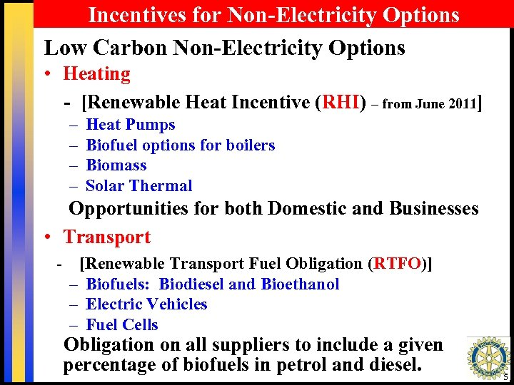 Incentives for Non-Electricity Options Low Carbon Non-Electricity Options • Heating - [Renewable Heat Incentive