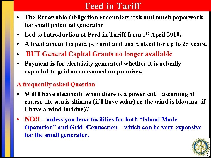 Feed in Tariff • The Renewable Obligation encounters risk and much paperwork for small