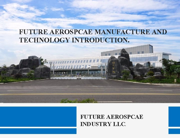 FUTURE AEROSPCAE MANUFACTURE AND TECHNOLOGY INTRODUCTION. FUTURE AEROSPCAE INDUSTRY LLC.
