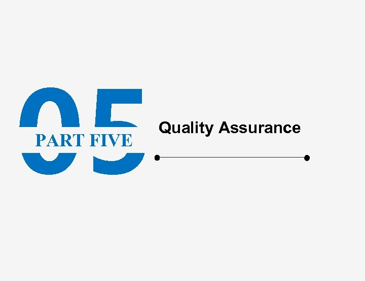 05 PART FIVE Quality Assurance