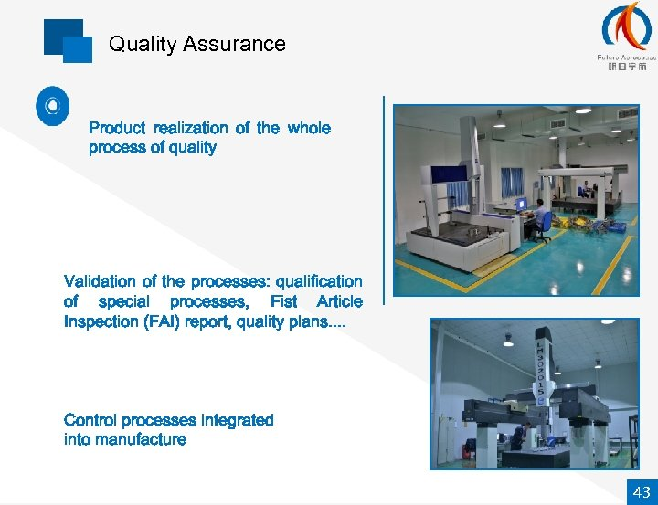 Quality Assurance Product realization of the whole process of quality Validation of the processes: