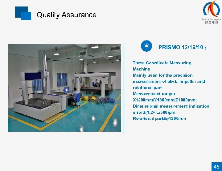 Quality Assurance PRISMO 12/18/10 : Three Coordinate Measuring Machine Mainly used for the precision