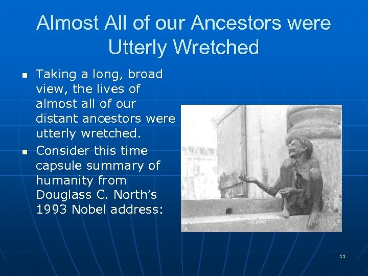Almost All of our Ancestors were Utterly Wretched n n Taking a long, broad